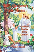 Billy Graham's New Home: Goodbye Doubts, Hello Comfort