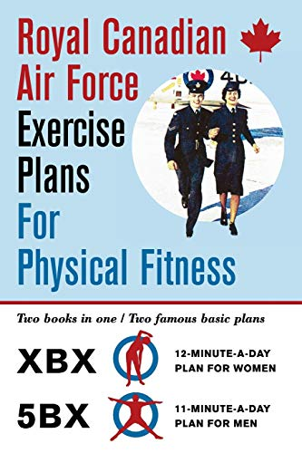 Compare Textbook Prices for Royal Canadian Air Force Exercise Plans for Physical Fitness: Two Books in One / Two Famous Basic Plans The XBX Plan for Women, the 5BX Plan for Men Reprint ed. Edition ISBN 9781626545489 by Air Force, Royal Canadian,Duhamel, Roger