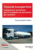 Título de transportista. Competencia profesional para el transporte de mercancía: 0 (Biblioteca de logística)