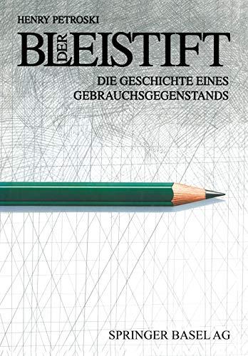 Der Bleistift: Die Geschichte Eines Gebrauchsgegenstands (German Edition)