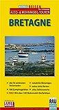 MOBIL REISEN Reiseführer Bretagne: Die schönsten Reisewege zwischen Nantes und dem 'Ende der Welt' Finistère für individuelles Wohnmobil-Cruising, Caravaning und Auto-Touring