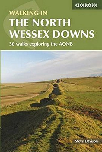 Walking in the North Wessex Downs: 30 walks take in parts of four counties - Berkshire, Hampshire, Wiltshire and Oxfordshire (Cicerone) (Cicerone Walking Guides)