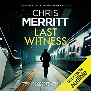 Last Witness     Detective Zac Boateng, Book 2              By:                                                                                                                                 Chris Merritt                               Narrated by:                                                                                                                                 Damian Lynch                      Length: 9 hrs and 18 mins     16 ratings     Overall 4.6