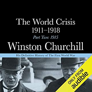 The World Crisis - 1911-1918, Part Two     1915              De :                                                                                                                                 Sir Winston Churchill                               Lu par :                                                                                                                                 Christian Rodska                      Durée : 12 h et 35 min     Pas de notations     Global 0,0