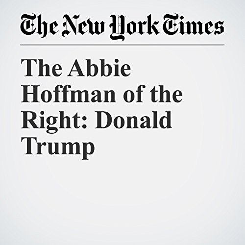 The Abbie Hoffman of the Right: Donald Trump copertina