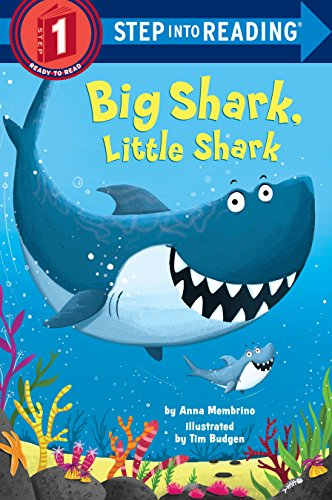 Compare Textbook Prices for Big Shark, Little Shark Step into Reading Illustrated Edition ISBN 9780399557286 by Membrino, Anna,Budgen, Tim