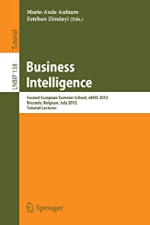 Business Intelligence: Second European Summer School, eBISS 2012, Brussels, Belgium, July 15-21, 2012, Tutorial Lectures (Lecture Notes in Business Information Processing)