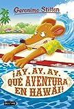 ¡Ay, ay, ay, qué aventura en Hawái! (Geronimo Stilton)
