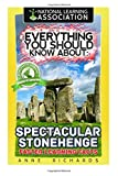 Everything You Should Know About: Spectacular Stonehenge Faster Learning Facts