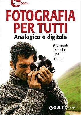 Fotografia per tutti analogica e digitale