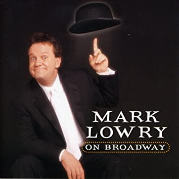 Mark Lowry On Broadway (Live)