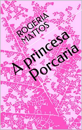 A princesa Porcaria