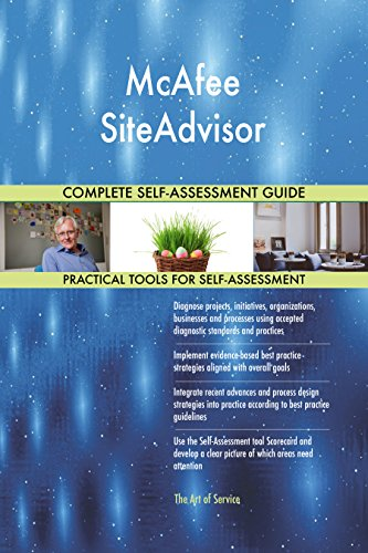 McAfee SiteAdvisor All-Inclusive Self-Assessment - More than 680 Success Criteria, Instant Visual Insights, Comprehensive Spreadsheet Dashboard, Auto-Prioritized for Quick Results