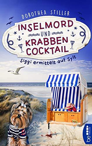 Inselmord & Krabbencocktail: Siggi ermittelt auf Sylt