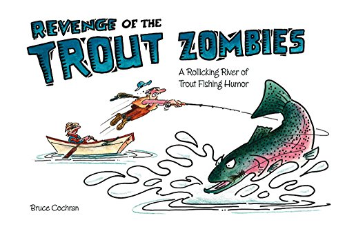 Revenge of the Trout Zombies: A Rollicking River of Trout Fishing Humor (English Edition)