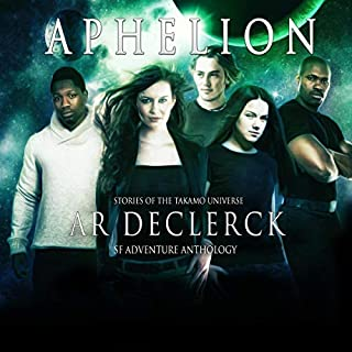 Aphelion: Stories of the Takamo Universe     Aeon Project Prequel, Book 1              By:                                                                                                                                 AR DeClerck                               Narrated by:                                                                                                                                 Lisa Negrón                      Length: 4 hrs and 39 mins     Not rated yet     Overall 0.0