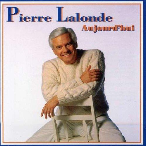 Aujourd\'hui by Lalonde, Pierre (2007-01-08)