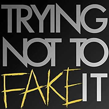 Trying Not to Fake It - Single