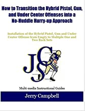 How to Combine the Pistol, Gun, and Under Center Offenses (Jerry Campbell Football, 1)