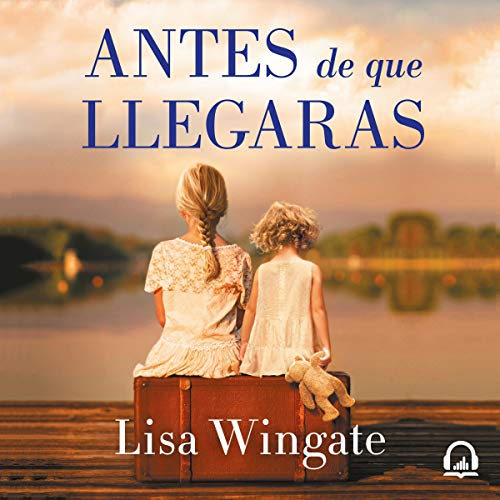 Antes de que llegaras [Before We Were Yours] cover art