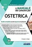 Il manuale dei concorsi per ostetrica. Guida completa a tutte le prove di selezione