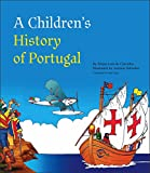 A Children's History of Portugal (Non-Series Titles from Tagus Press)