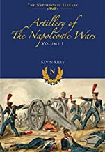 Artillery of the Napoleonic Wars: Field Artillery, 1792-1815 (Napoleonic Library)