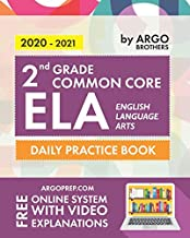 2nd Grade Common Core ELA (English Language Arts): Daily Practice Workbook | 300+ Practice Questions and Video Explanations | Common Core State Aligned | Argo Brothers PDF
