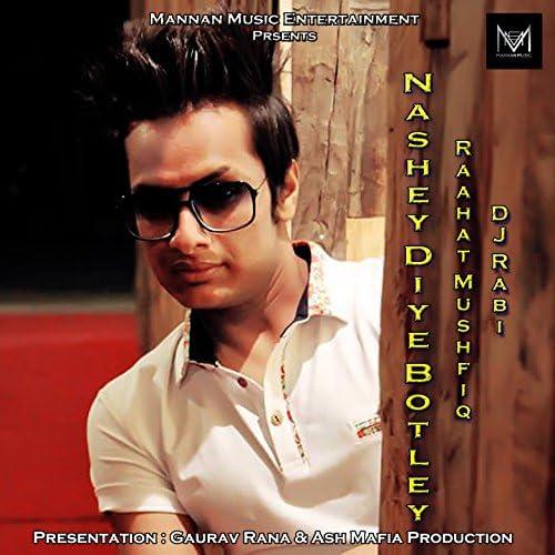 DJ Rabi, Raahat Mushfiq