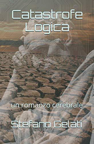 Catastrofe Logica: un romanzo cerebrale