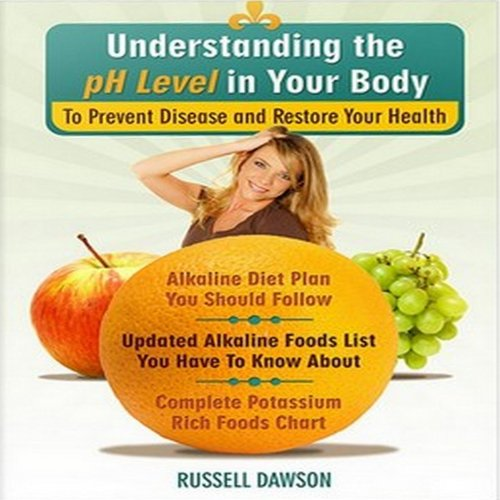 Understanding the pH Level in Your Body to Prevent Disease and Restore Your Health audiobook cover art