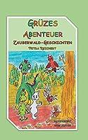 Gruezes Abenteuer: Zauberwald Geschichten