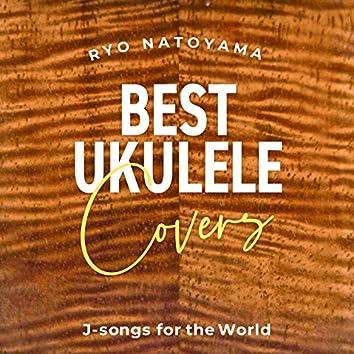 Best Ukulele Covers J-songs for the World