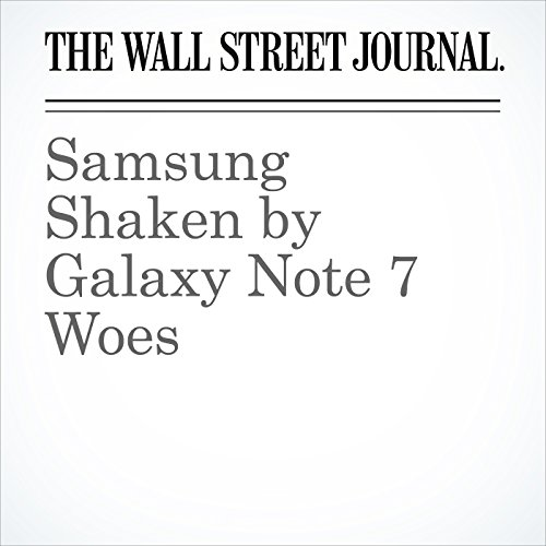 Samsung Shaken by Galaxy Note 7 Woes audiobook cover art