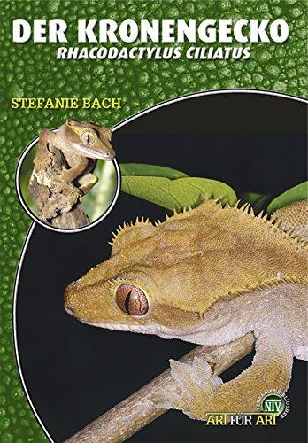 Der Kronengecko: Rhacodactylus Ciliatus (Art für Art)