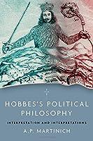 Hobbes's Political Philosophy: Interpretation and Interpretations