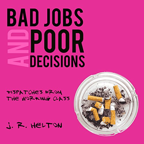 Bad Jobs and Poor Decisions audiobook cover art