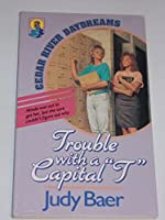 Trouble With a Capital T (Cedar River daydreams)