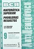 AntiDemidóvich. Matemática superior. Problemas resueltos. Ecuaciones diferenciales: ecuaciones diferenciales de órdenes superiores, sistemas de ... y ecuaciones en derivadas parciales. T.9