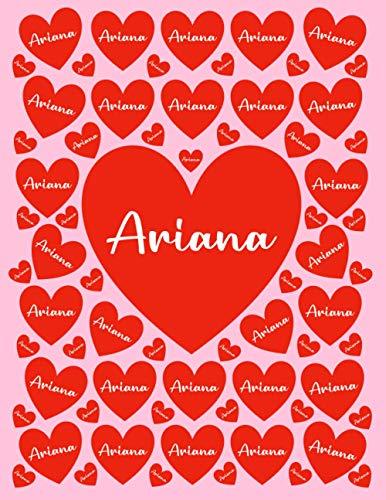 ARIANA: All Events Cusomized Name Gift for Ariana, Love Present for Ariana Personalized Name, Cute Ariana Gift for Birthdays, Ariana Appreciation, ... Blank Lined Ariana Notebook (Ariana Journal)