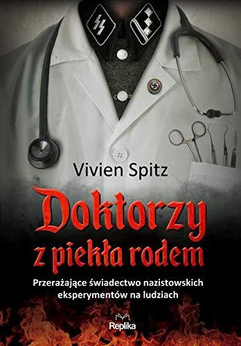 Doktorzy z piekła rodem: Przerażające świadectwo nazistowskich eksperymentów na ludziach ⭐