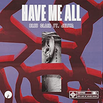 Have Me All (feat. Jelita)