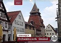 Unterwegs in Schwaebisch Gmuend (Wandkalender 2022 DIN A3 quer): Ein Bummel durch die aelteste Stauferstadt mit PLANER-Funktion (Geburtstagskalender, 14 Seiten )