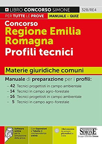Concorso Regione Emilia Romagna. Profili tecnici. Materie giuridiche comuni. Con espansione online. Con software di simulazione