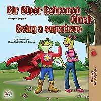 Being a Superhero (Turkish English Bilingual Book for Kids) (Turkish English Bilingual Collection)