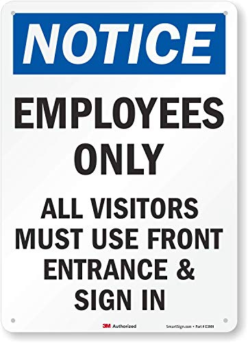 'Notice: Employees Only - All Visitors Must Use Front Entrance & Sign...