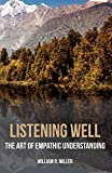 Listening Well: The Art of Empathic Understanding