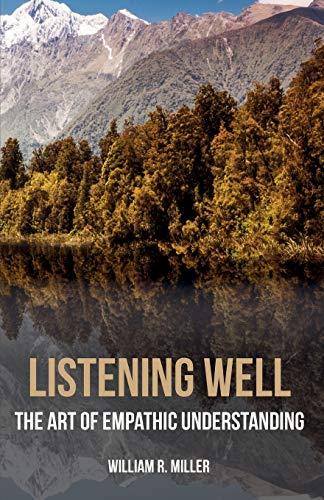 Listening Well: The Art of Empathic Understanding
