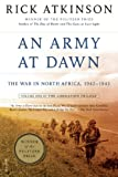 world war 2 africa - An Army at Dawn: The War in North Africa, 1942-1943, Volume One of the Liberation Trilogy