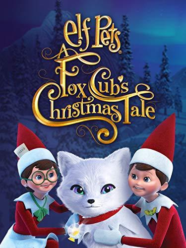 Elf on the Shelf: Elf Pets A Fox Cub's Christmas Tale